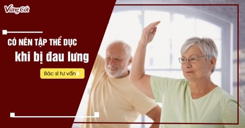 Bị đau lưng có nên tập thể dục không ?