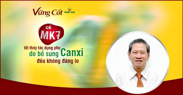Với MK7 mọi tác dụng phụ của Canxi không còn đáng lo